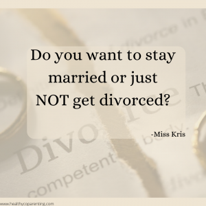 DO YOU WANT TO STAY MARRIED OR JUST NOT GET DIVORCED