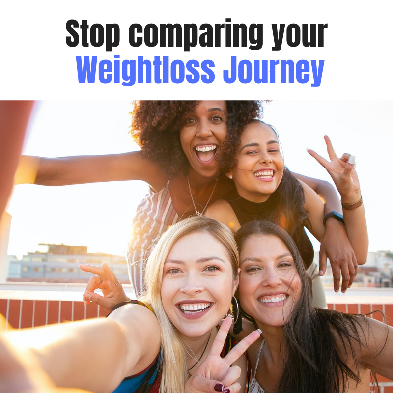 STOP COMPARING YOURSELF TO OTHERS WEIGHT LOSSJOURNEY BAC